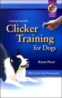 Clicker Training for Dogs book written by Karen Pryor