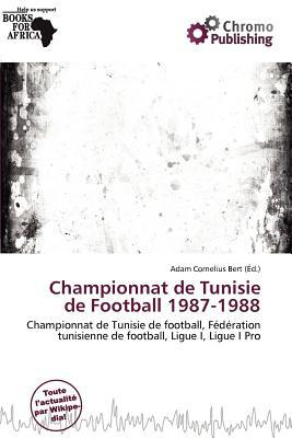 Championnat de Tunisie de Football 1987-1988 written by Adam Cornelius Bert