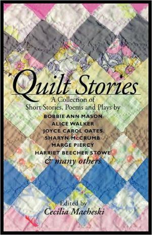 Quilt Stories book written by Cecilia Macheski
