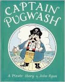 Captain Pugwash: A Pirate Story written by John Ryan
