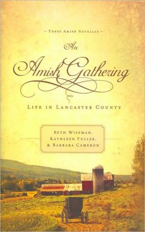 An Amish Gathering: Life in Lancaster County book written by Beth Wiseman