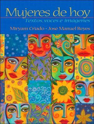 Mujeres de Hoy: Textos, Voces e Imágenes book written by Miryam Criado