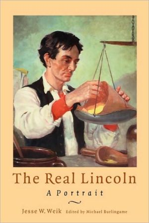The Real Lincoln book written by Jesse William Weik