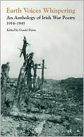Earth Voices Whispering: An Anthology of Irish War Poetry 1914-45 book written by Gerald Dawe