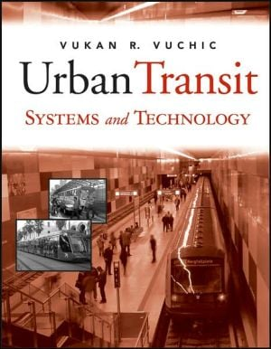 Urban Transit Systems and Technology book written by Vukan R. Vuchic