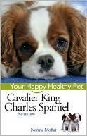 Cavalier King Charles Spaniel Your Happy Healthy Pet written by Norma Moffat