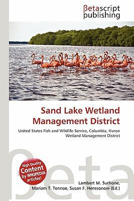 Sand Lake Wetland Management District written by Lambert M. Surhone