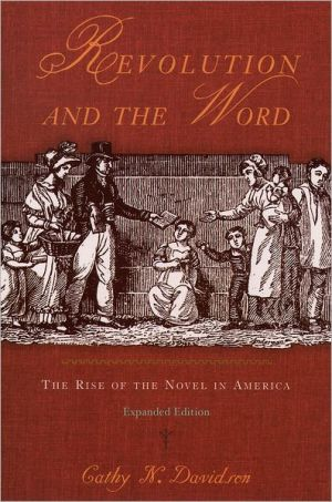 Revolution and the Word: The Rise of the Novel in America book written by Cathy N. Davidson