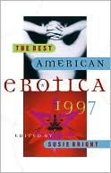 The Best American Erotica 1997 book written by Susie Bright