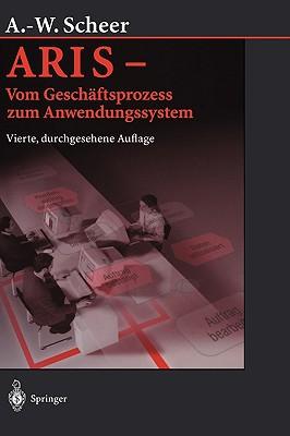 Aris - Vom Gesch Ftsprozess Zum Anwendungssystem written by Scheer, August-Wilhelm