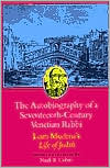The Autobiography of a Seventeenth-Century Venetian Rabbi: Leon Modena's Life of Judah book written by Leone Modena