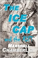 The Ice Cap and the Rift book written by Marshall Chamberlain