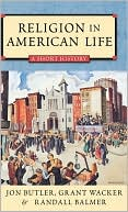 Religion in American Life: A Short History book written by Jon Butler
