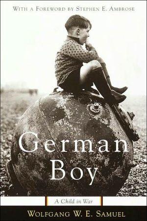 German Boy: A Child in War book written by Wolfgang Samuel