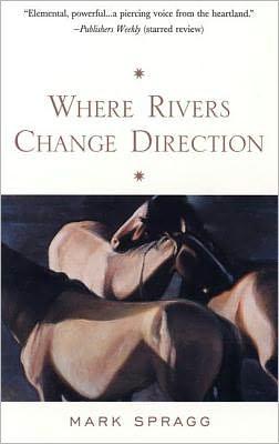 Where Rivers Change Direction: A Memoir book written by Mark Spragg