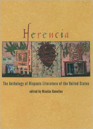 Herencia: The Anthology of Hispanic Literature of the United States book written by Nicolas Kanellos