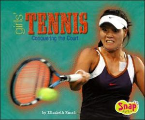 Girls' Tennis: Conquering the Court book written by Elizabeth Rusch