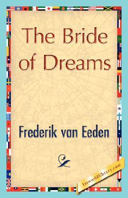 The Bride of Dreams written by Van Eeden Frederik Van Eeden
