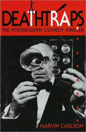 Deathtraps: The Postmodern Comedy Thriller book written by Marvin Carlson