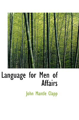 Language for Men of Affairs book written by Clapp, John Mantle