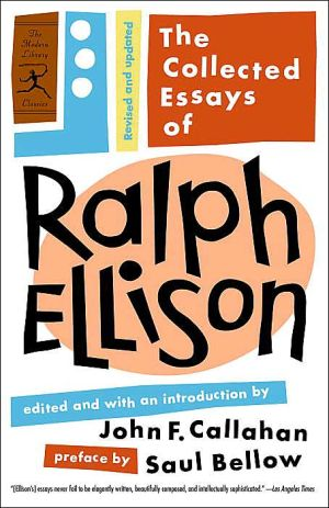 The Collected Essays of Ralph Ellison book written by Ralph Ellison
