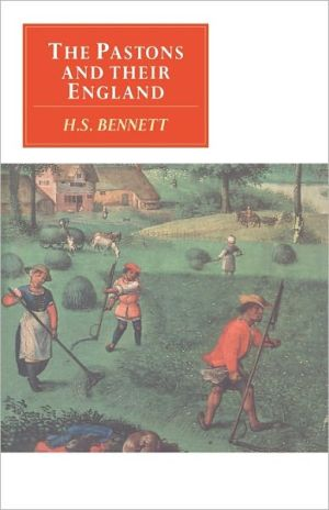 The Pastons and Their England: Studies in an Age of Transition book written by H. S. Bennett