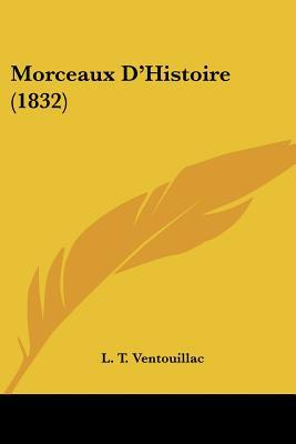 Morceaux D'Histoire (1832) written by Ventouillac, L. T.