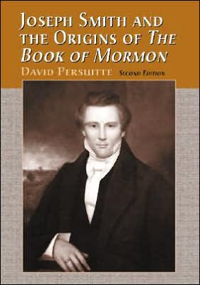 Joseph Smith and the Origins of the Book of Mormon book written by David Persuitte