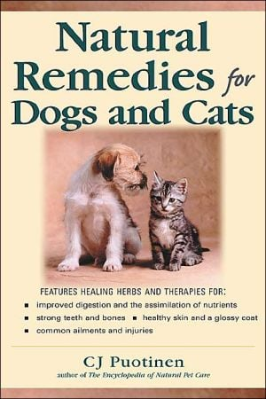 Natural Remedies for Dogs and Cats book written by C.J. Puotinen