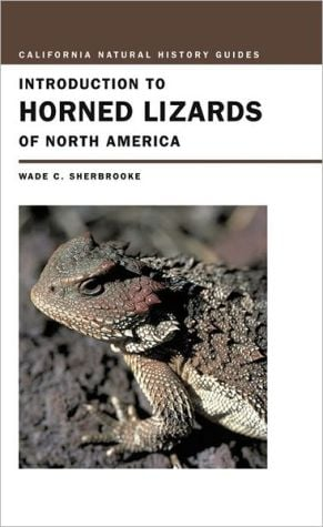 Introduction to Horned Lizards of North America book written by Wade C. Sherbrooke