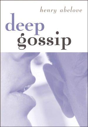 Deep Gossip book written by Henry Abelove