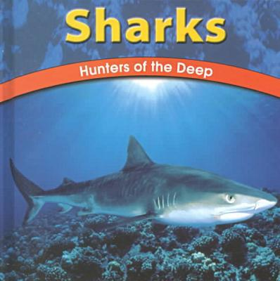 Sharks : Hunters of the Deep book written by Adele D. Richardson