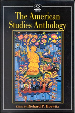 The American Studies Anthology book written by Richard P. Horwitz