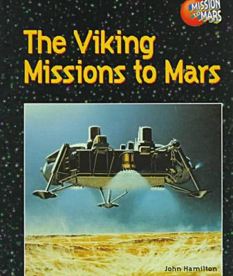The Viking Missions to Mars book written by John Hamilton