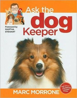 Marc Morrone's Ask the Dog Keeper book written by Marc Morrone