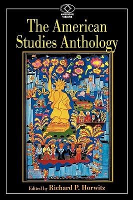 American Studies Anthology book written by Richard P. Horwitz