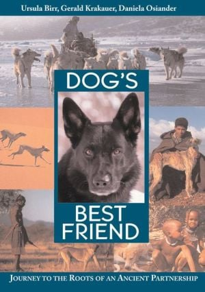 Dog's Best Friend: Journey to the Roots of an Ancient Partnership book written by Ursula Birr