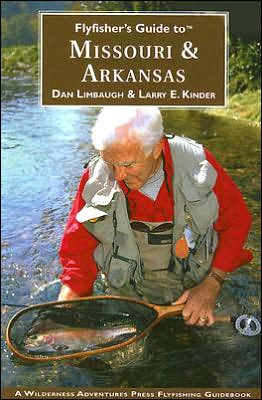 Flyfisher's Guide to Missouri and Arkansas book written by Dan Limbaugh