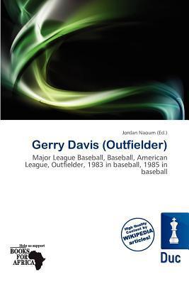 Gerry Davis (Outfielder) written by Jordan Naoum