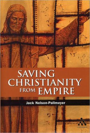 Saving Christianity from Empire book written by Jack Nelson-Pallmeyer
