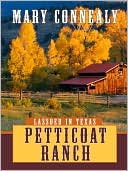 Petticoat Ranch book written by Mary Connealy