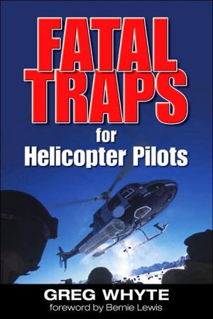 Fatal Traps for Helicopter Pilots written by Greg Whyte