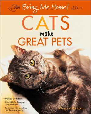 Bring Me Home! Cats Make Great Pets book written by Margaret H. Bonham