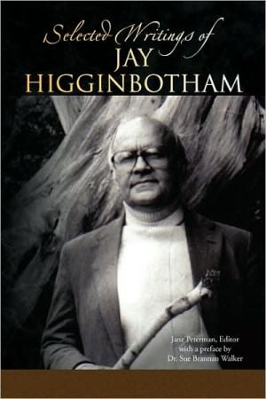 Selected Writings of Jay Higginbotham book written by Jay Higginbotham