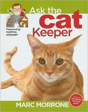 Marc Morrone's Ask the Cat Keeper book written by Marc Morrone