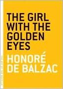The Girl with the Golden Eyes book written by Honore de Balzac