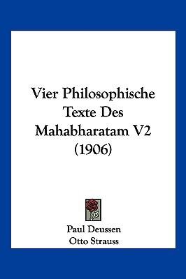 Vier Philosophische Texte Des Mahabharatam V2 (1906) written by Deussen, Paul , Strauss, Otto