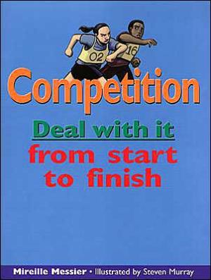 Competition: Deal with it book written by Mireille Messier