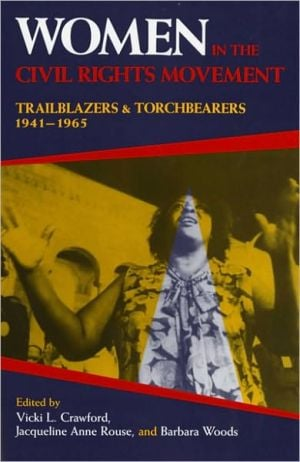 Women in the Civil Rights Movement: Trailblazers and Torchbearers, 1941-1965 book written by Vicki L. Crawford