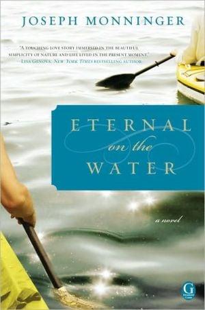Eternal on the Water book written by Joseph Monninger